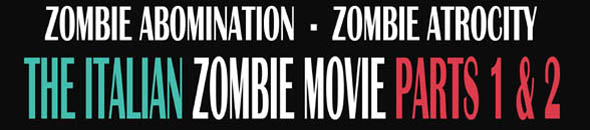 The Italian Zombie Movie Parts 1 and 2